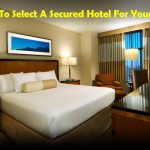 how-to-select-a-secured-hotel-for-your-stay