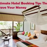 10 Ultimate Hotel Booking Tips That Will Save Your Money