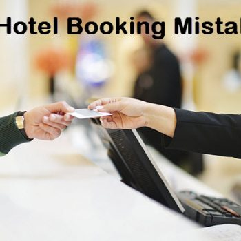 10 Hotel Booking Mistakes And How To Avoid Them