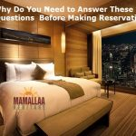 Why Do You Need to Answer These Five Questions Before Making Reservation?