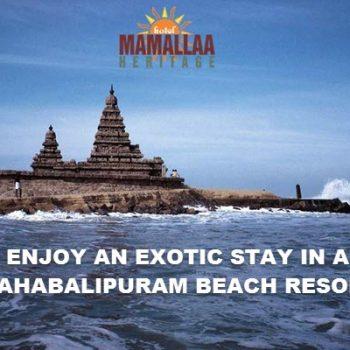 Enjoy An Exotic Stay In A Mahabalipuram Beach Resort