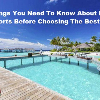 Things you need to know about ECR resorts before choosing the best one