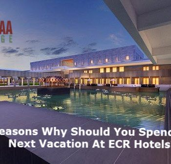 5 Reasons Why Should You Spend Your Next Vacation At ECR Hotels?