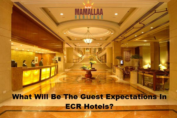 What will be the guest expectations In ECR Hotels